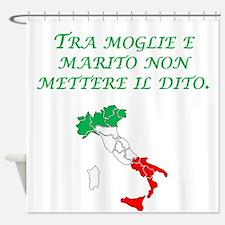 Italian Proverb Husband Wife Shower Curtain