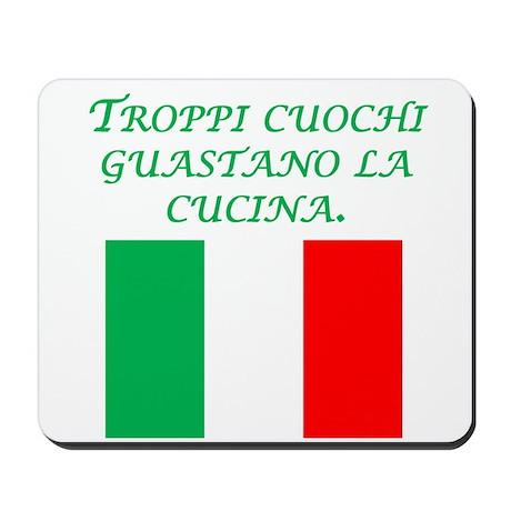 Italian Proverb Too Many Cooks Mousepad