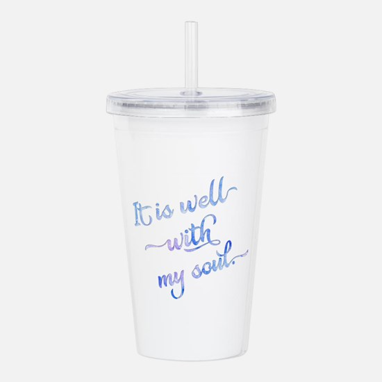 It is well with my sou Acrylic Double-wall Tumbler