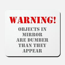 Warning! Objects In Mirror Mousepad