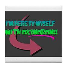 Oxymoron? Tile Coaster