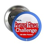 """100 Mile Personal Fitness Button 2.25"""""""