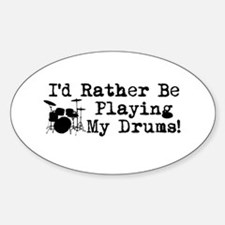 Id Rather Be Playing My Drums Decal
