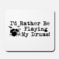 Id Rather Be Playing My Drums Mousepad