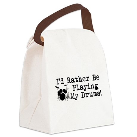 Id Rather Be Playing My Drums Canvas Lunch Bag