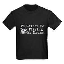 Id Rather Be Playing My Drums T-Shirt