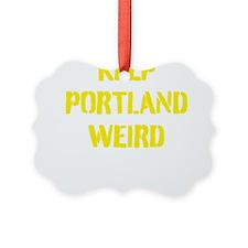 Keep Portland Weird 4 Ornament