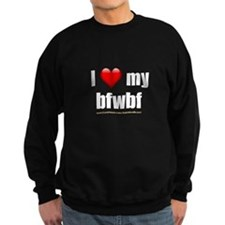 """I Love My BFWBF"" Sweatshirt"