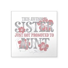 "Promoted Aunt Square Sticker 3"" x 3"""