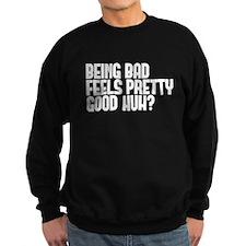 being bad Sweatshirt