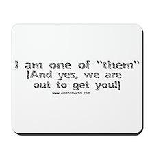 "I'm one of ""them"" Mousepad"