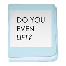 Do you even lift? baby blanket