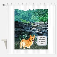 We dont need no stinkn legs Shower Curtain