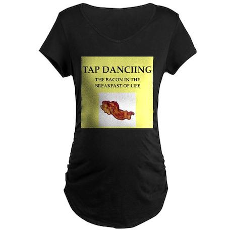 tap dancing Maternity T-Shirt
