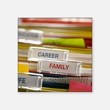Family before career - Square Sticker 3