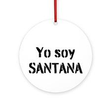 Yo soy SANTANA Ornament (Round)