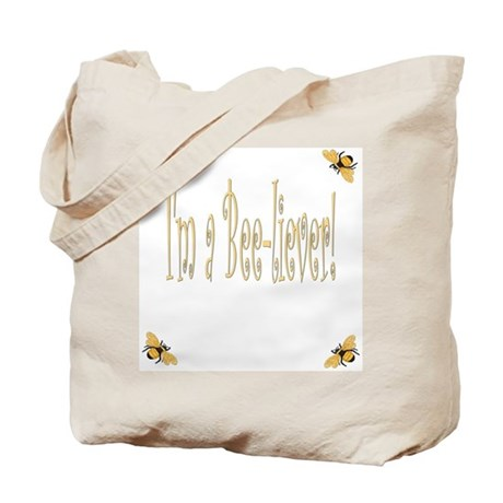 I'm A Bee-liever Tote Bag