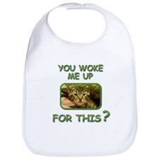 You Woke Me Up For This? kitty, mugs, t shirts Bib