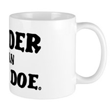 DEADER THAN JOHN DOE! Small Mug