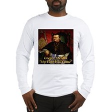 Gregor Mendel My Time Will Co Long Sleeve T-Shirt