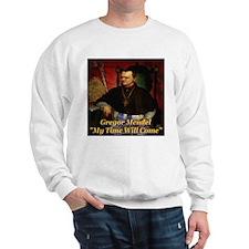 Gregor Mendel My Time Will Co Sweatshirt