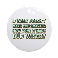 Funny Beer Designs Ornament (Round)