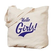 Hello Girls! Tote Bag