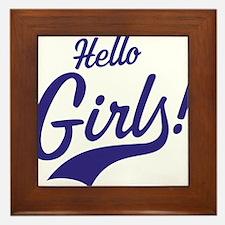 Hello Girls! Framed Tile