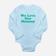We Love Our Mommy Body Suit