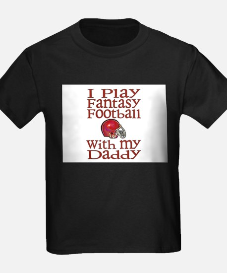 Fantasy Football with Daddy T-Shirt
