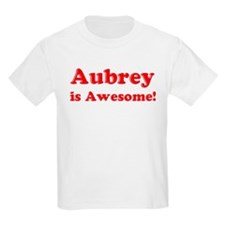 Aubrey is Awesome Kids T-Shirt