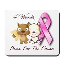 Paws For The Cause Mousepad