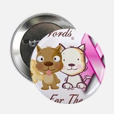 "Paws For The Cause 2.25"" Button"