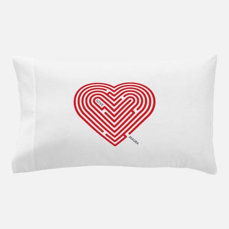 I Love Maura Pillow Case