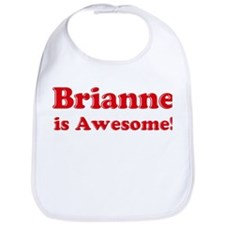 Brianne is Awesome Bib