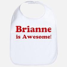 Brianne is Awesome Bib