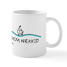 Life's Short, Swim Nekkid Mug