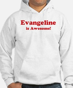 Evangeline is Awesome Hoodie Sweatshirt