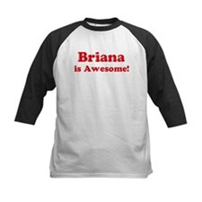 Briana is Awesome Tee