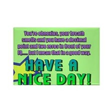 Have A Nice Day! Rectangle Magnet