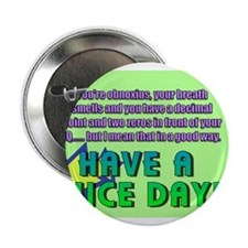 "Have A Nice Day! 2.25"" Button"