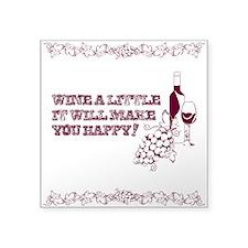 """Wine A Little Square Sticker 3"""" x 3"""""""