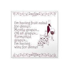 "Wine For Dinner Square Sticker 3"" x 3"""