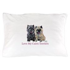 Love my Cairn Terriers Pillow Case
