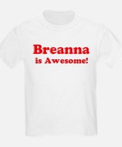 Breanna is Awesome Kids T-Shirt