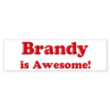 Brandy is Awesome Bumper Bumper Sticker