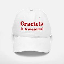 Graciela is Awesome Baseball Baseball Cap