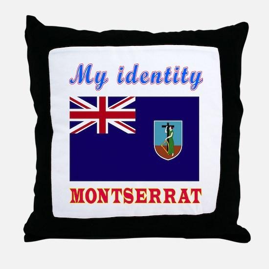 My Identity Montserrat Throw Pillow