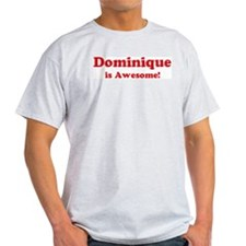 Dominique is Awesome Ash Grey T-Shirt