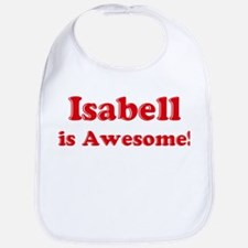 Isabell is Awesome Bib